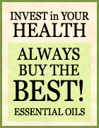 always buy the best essential oils copyright essentialoilsforhealing.com